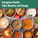 Souper Pork: The Basics of Soup